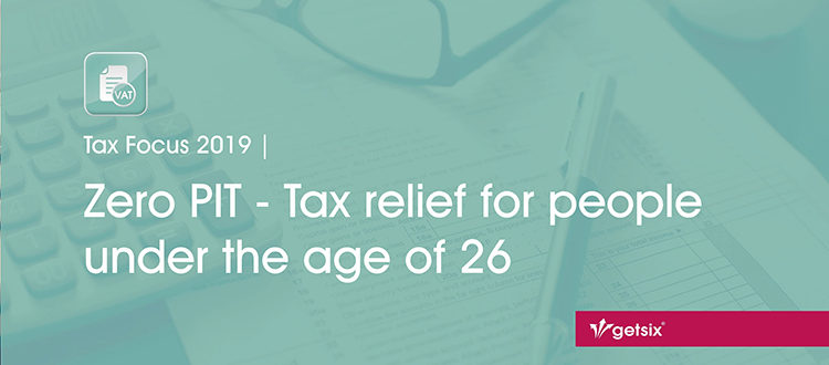 Tax Focus 2019 | Zero PIT - Tax relief for people under the age of 26