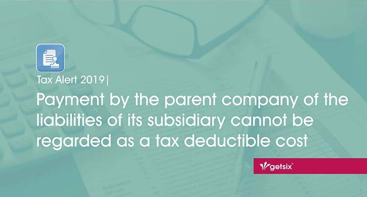 Payment by the parent company of the liabilities of its subsidiary cannot be regarded as a tax deductible cost