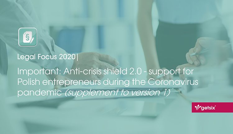 Important: Anti-crisis shield 2.0 - support for Polish entrepreneurs during the Coronavirus pandemic (supplement to version 1)