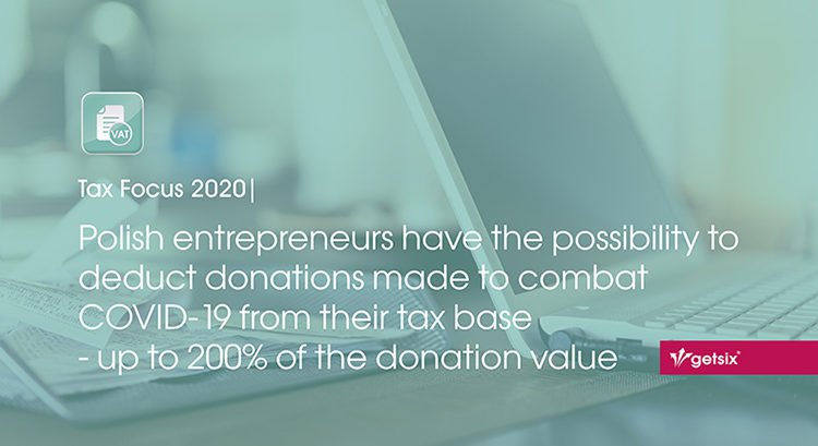 Polish entrepreneurs have the possibility to deduct donations made to combat COVID-19 from their tax base - up to 200% of the donation value.