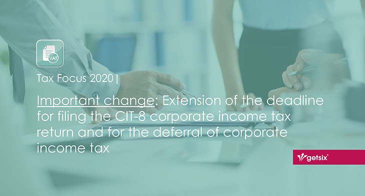 Important change: Extension of the deadline for filing the CIT-8 corporate income tax return and for the deferral of corporate income tax