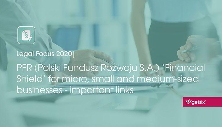 PFR (Polski Fundusz Rozwoju S.A.) 'Financial Shield' for micro, small and medium-sized businesses - important links