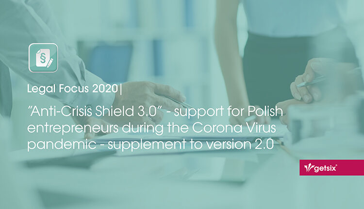 """""""Anti-Crisis Shield 3.0"""" - support for Polish entrepreneurs during the Corona Virus pandemic - supplement to version 2.0"""