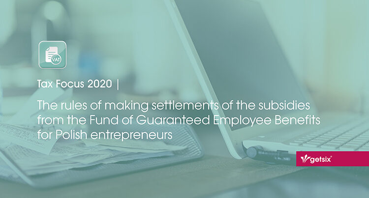 The rules of making settlements of the subsidies from the Fund of Guaranteed Employee Benefits for Polish entrepreneurs