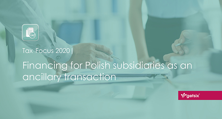Financing for Polish subsidiaries as an ancillary transaction
