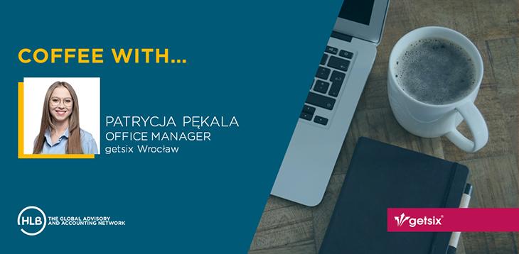 Coffee with... - Patrycja Pękala, Office Manager, getsix Wrocław