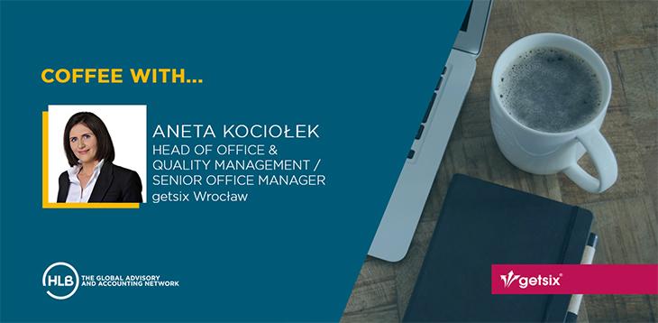 Coffee with – Aneta Kociołek, Head of Office & Quality Management, getsix Wrocław